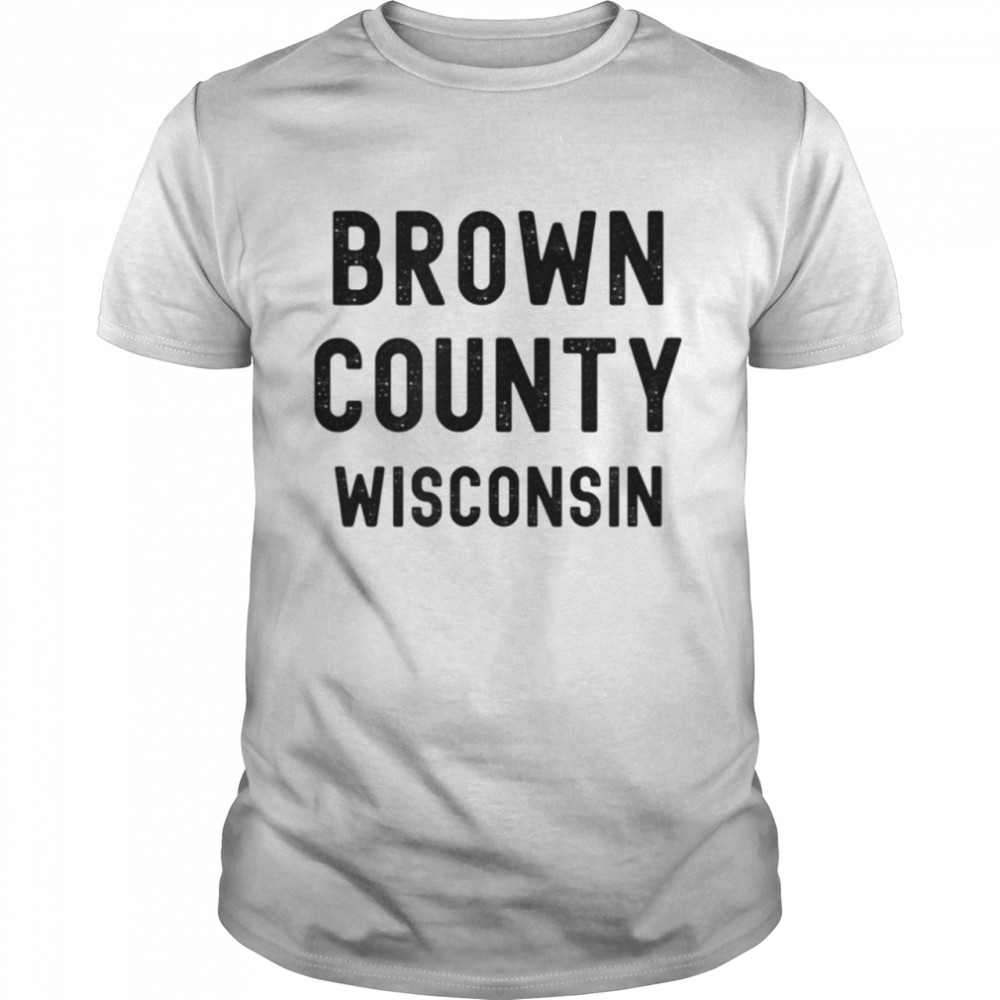 Brown County Wisconsin shirt Classic Men's T-shirt