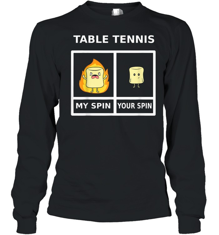 Table Tennis My Spin Marshmellow On Fire  Long Sleeved T-shirt