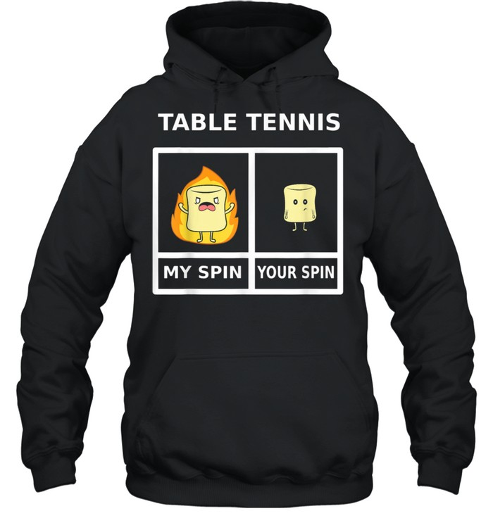 Table Tennis My Spin Marshmellow On Fire  Unisex Hoodie