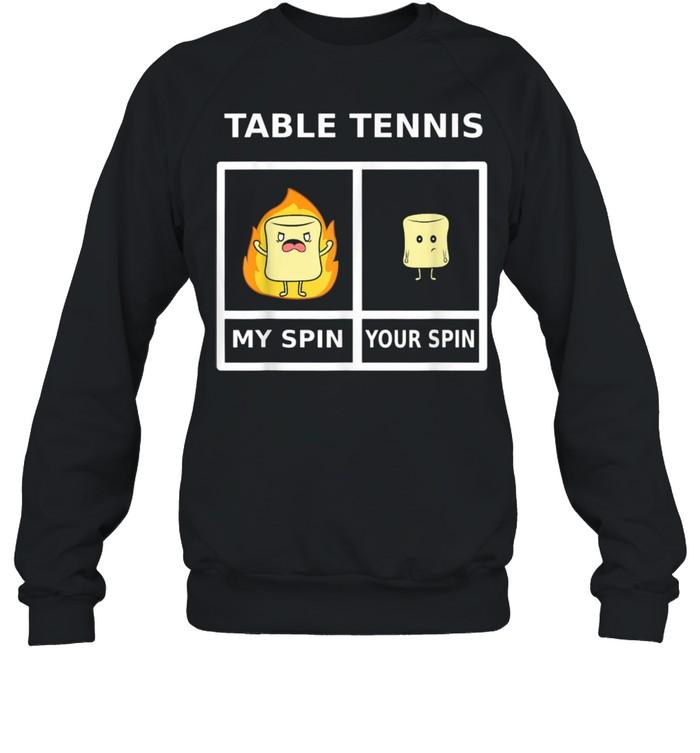 Table Tennis My Spin Marshmellow On Fire  Unisex Sweatshirt