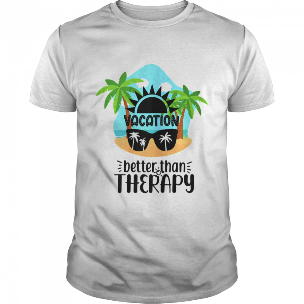 Vacation Better Than Therapy Sunglasses Palm Trees And Beach  Classic Men's T-shirt