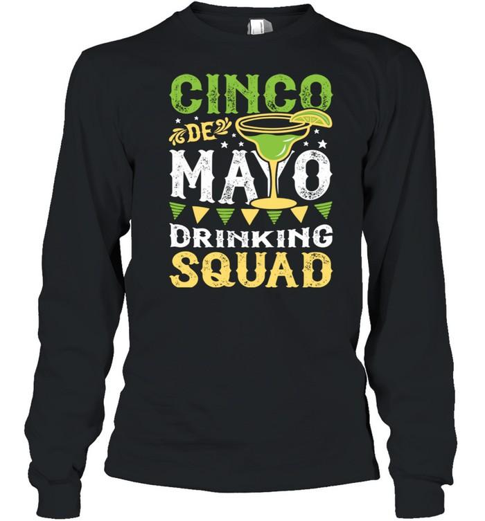 Cinco de Mayo Drinking Squad Margarita Tequila  Long Sleeved T-shirt