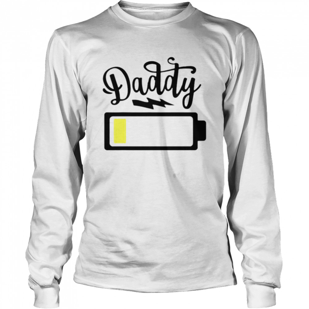 Daddy 2021 low battery shirt Long Sleeved T-shirt