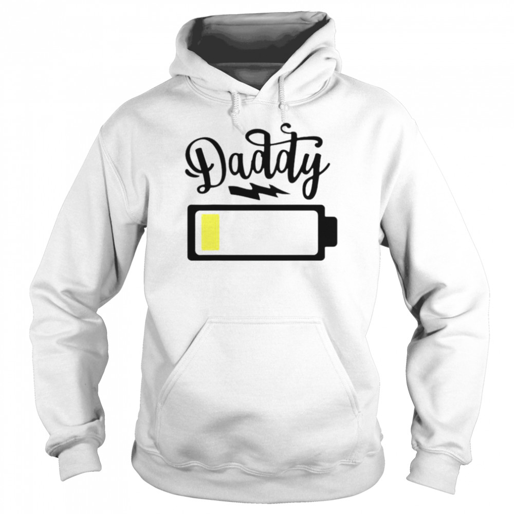 Daddy 2021 low battery shirt Unisex Hoodie