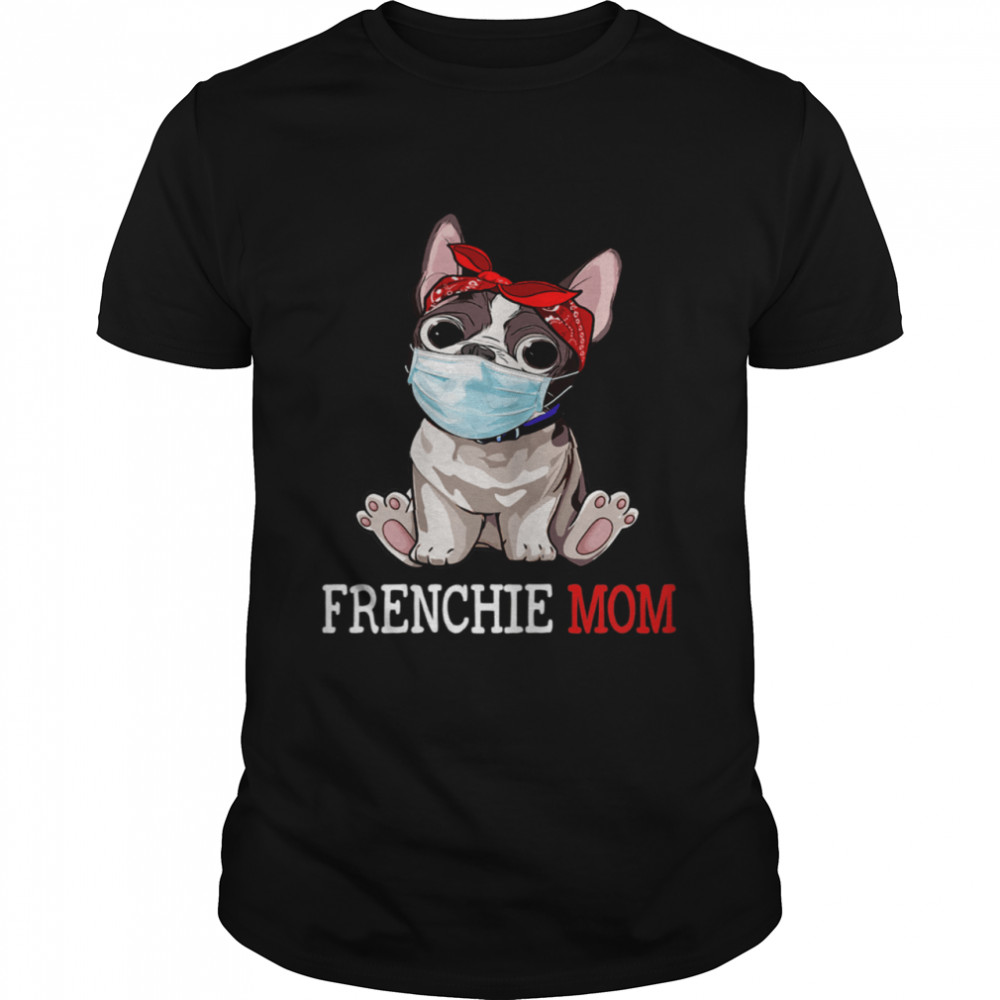 Frenchie Mom Frenchie Dog Mom  Mother's Day shirt Classic Men's T-shirt
