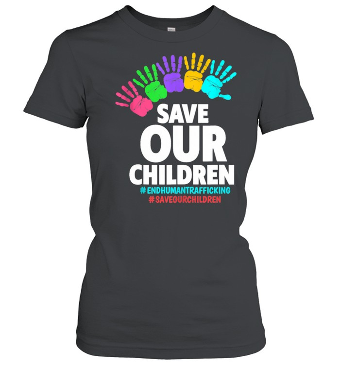Save Our Children End Human  Classic Women's T-shirt
