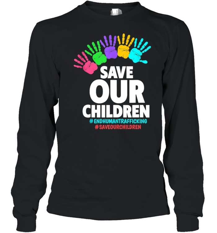 Save Our Children End Human  Long Sleeved T-shirt