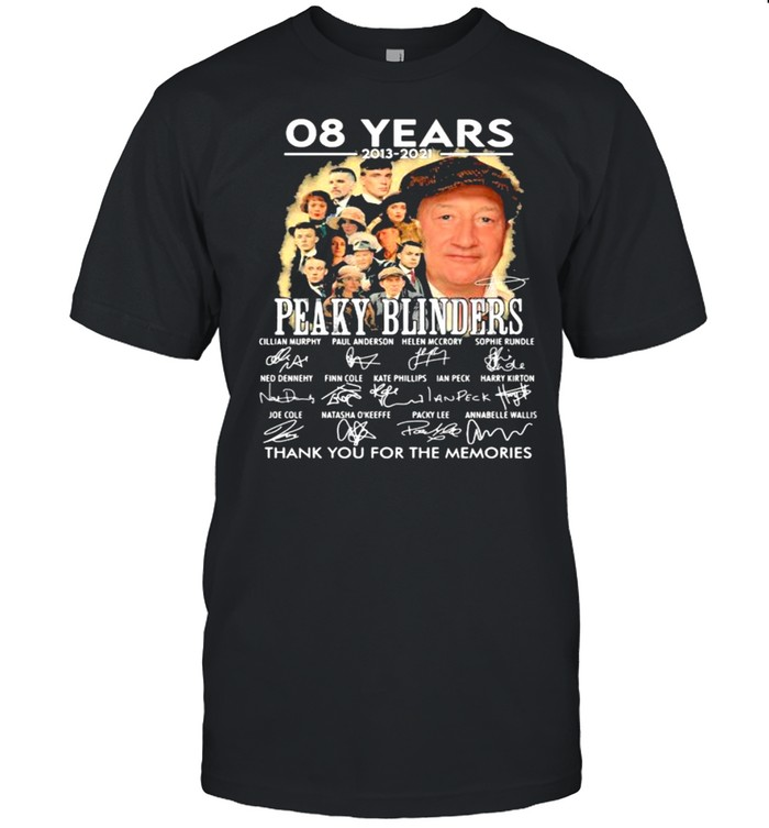 08 Years 2013 2021 Peaky Blinders Thank You For The Memories Signature  Classic Men's T-shirt