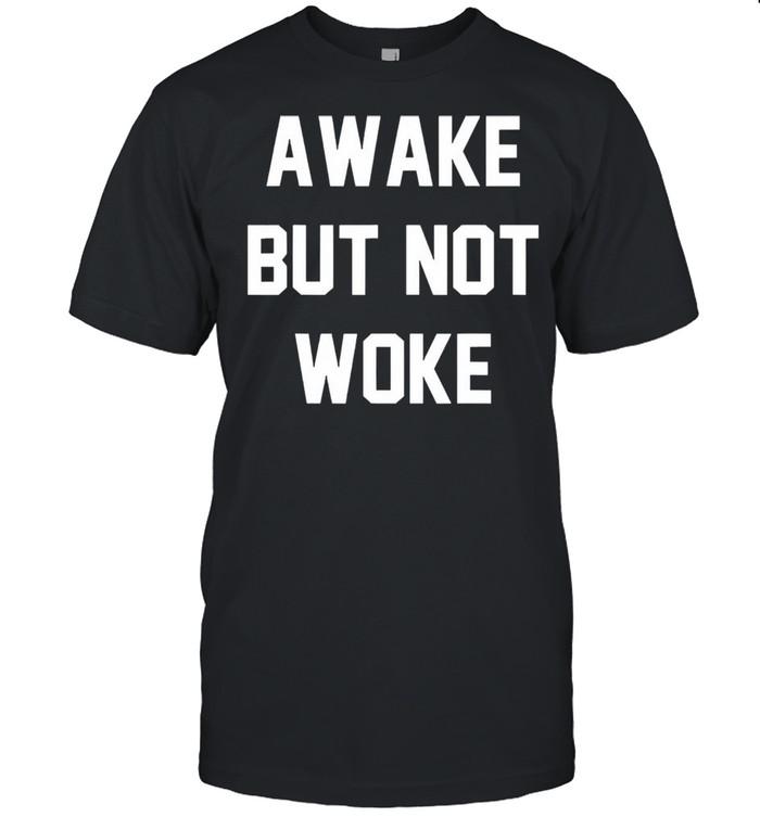Awake but not woke shirt Classic Men's T-shirt