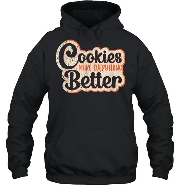 Cookies Make Everything Better Chocolate Chips Dip Chef Milk shirt Unisex Hoodie