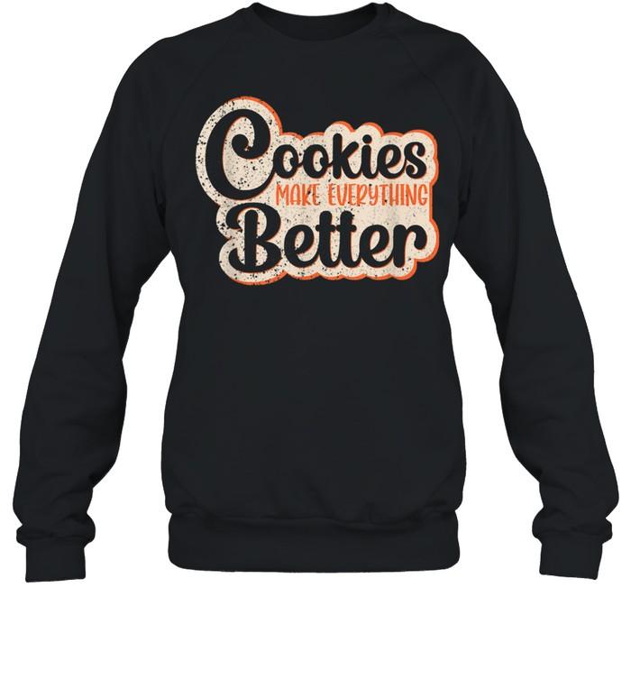 Cookies Make Everything Better Chocolate Chips Dip Chef Milk shirt Unisex Sweatshirt