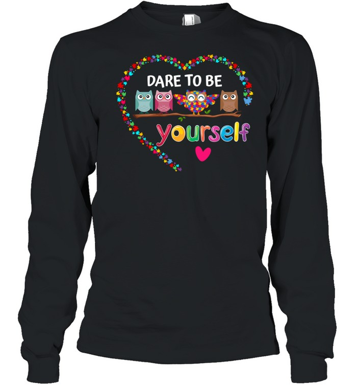 Dare To Be Yourself Autism Awareness Owl Heart Puzzle Piece shirt Long Sleeved T-shirt