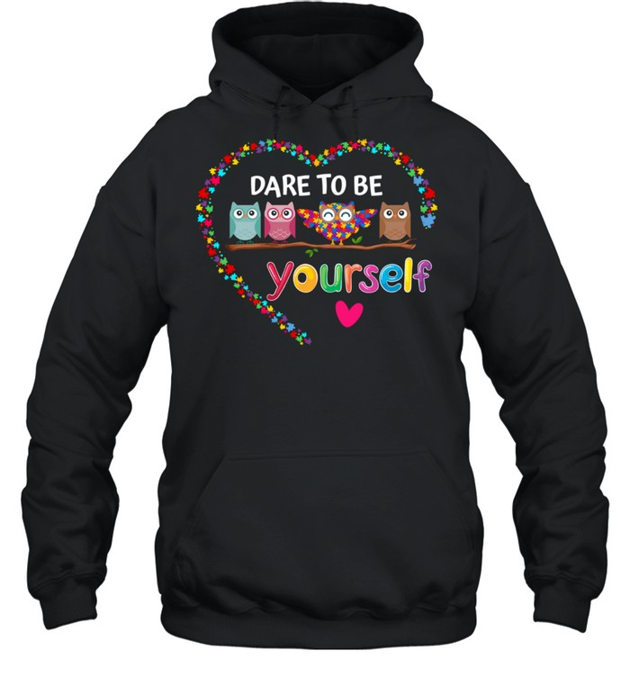 Dare To Be Yourself Autism Awareness Owl Heart Puzzle Piece shirt Unisex Hoodie