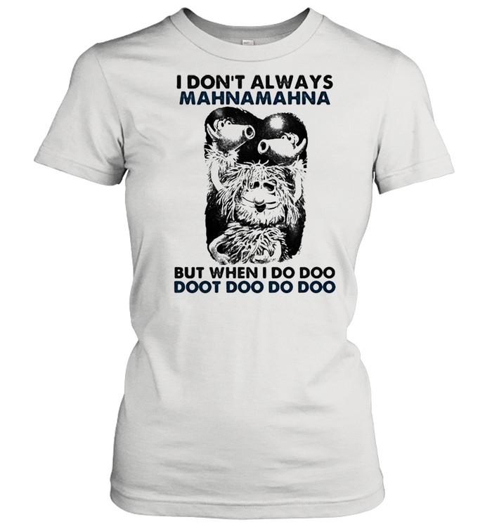I Don't Always Mahnamahna But When I Do Doo Doot Doo Puppet  Classic Women's T-shirt