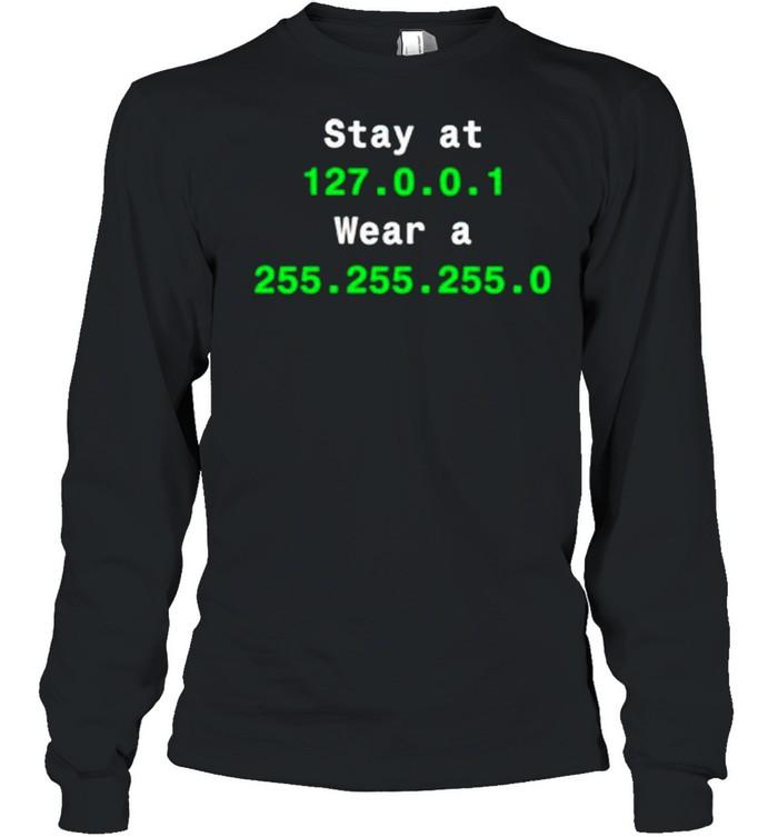 Stay at 127.0.1 wear a 255.255.255.0 shirt Long Sleeved T-shirt
