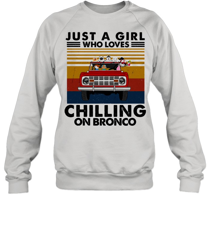 Just a girl who loves chilling on bronco vintage shirt Unisex Sweatshirt