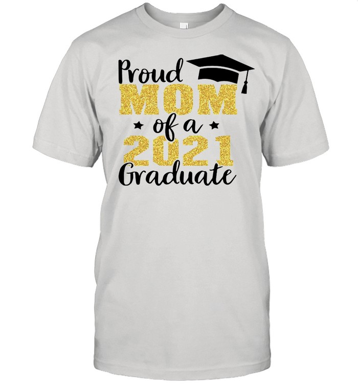 Proud Mom Of A 2021 Graduate tshirt Classic Men's T-shirt