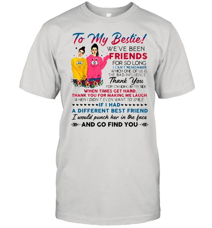 To my bestie we've been friends for so long I can't remember  Classic Men's T-shirt