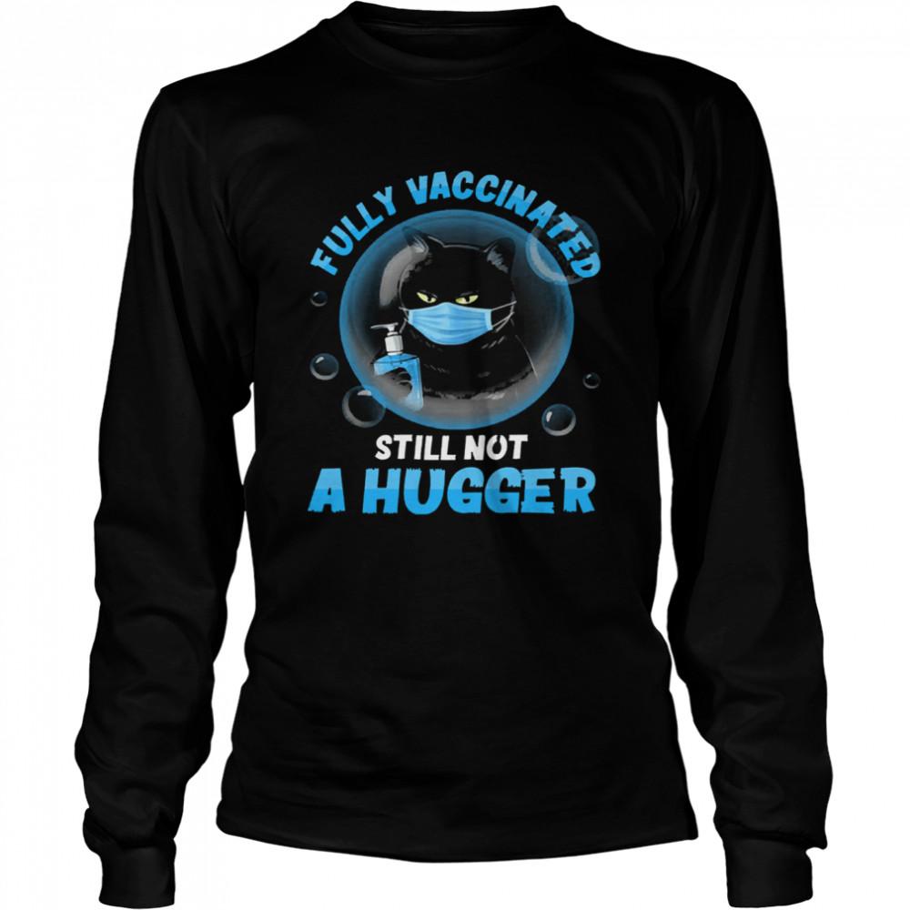 Black cat face mask fully vaccinated still not a hugger black ca shirt Long Sleeved T-shirt