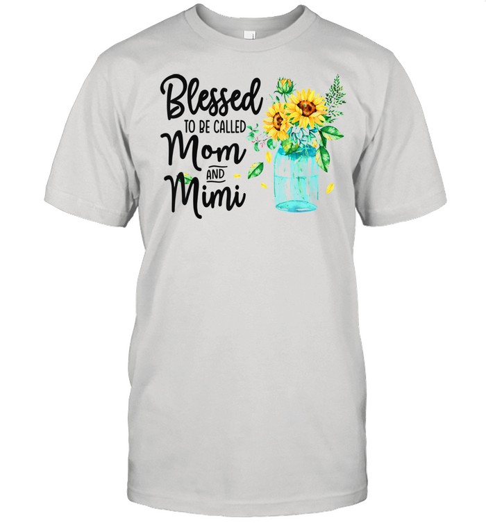 Blessed To Be Called Mom And Mimi Sunflower shirt Classic Men's T-shirt