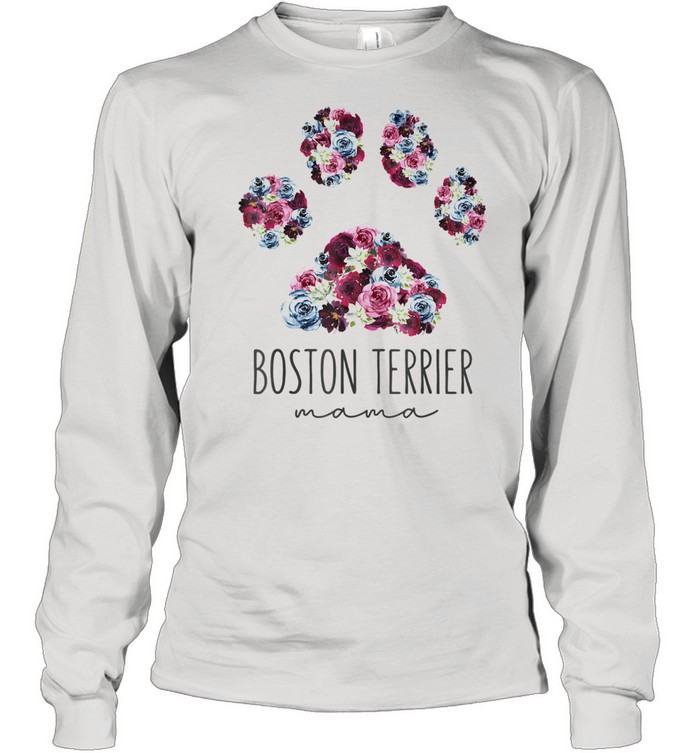 Boston Terrier Mama Floral Paw Dog Mom  Long Sleeved T-shirt