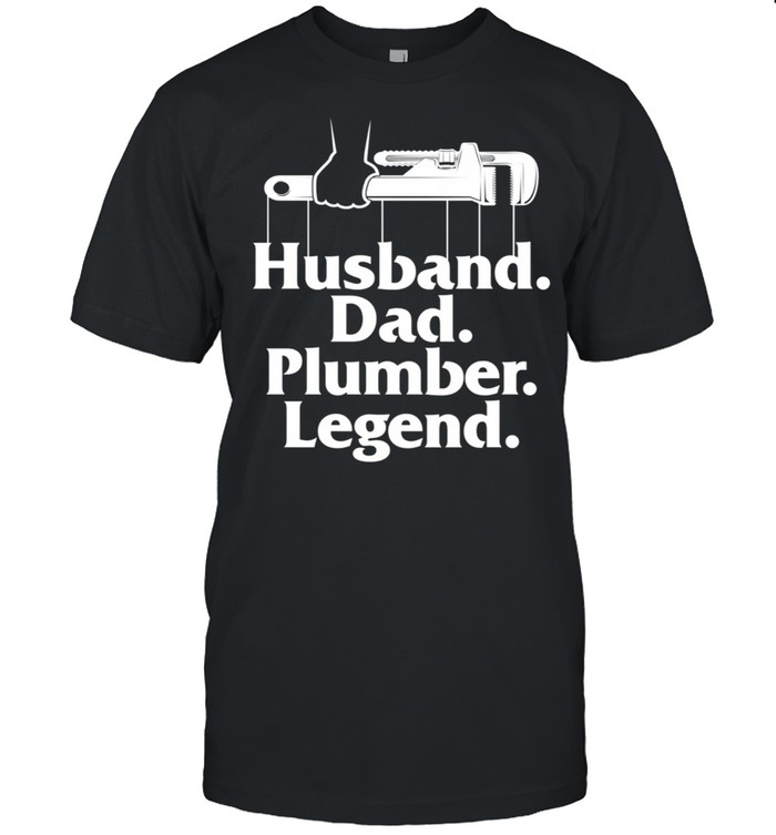 Plumbing Pipefitters Steamfitters Husband Dad Plumber Legend  Classic Men's T-shirt