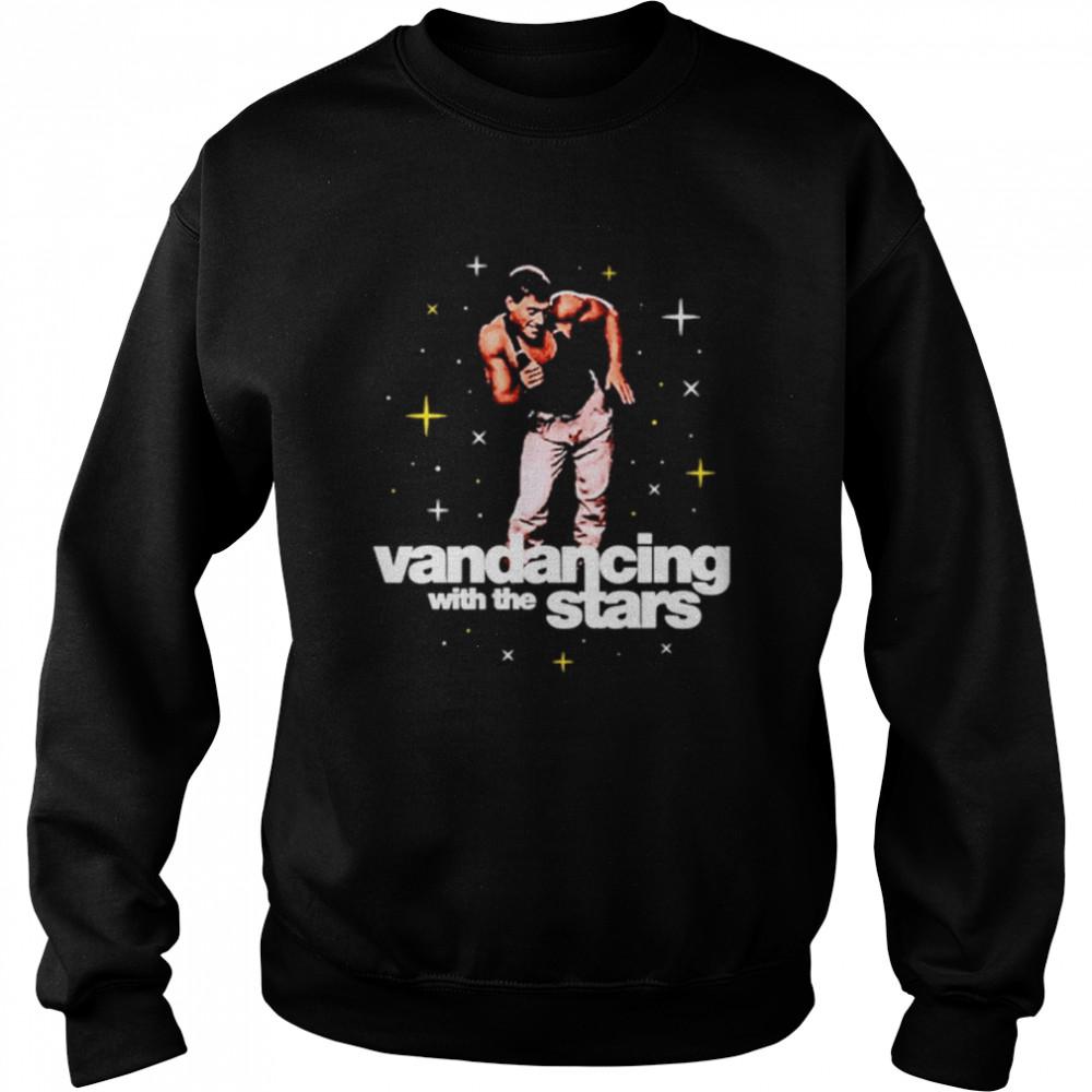 Vandancing With The Stars  Unisex Sweatshirt