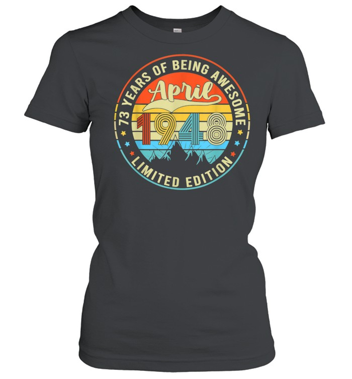 Vintage April 1948 73 Years Old Awesome 73rd Birthday Party shirt Classic Women's T-shirt