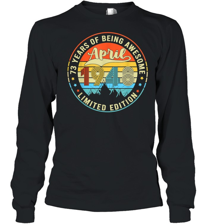Vintage April 1948 73 Years Old Awesome 73rd Birthday Party shirt Long Sleeved T-shirt