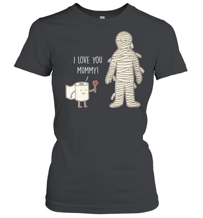 Womens I Love You Mummy Mothers Day shirt Classic Women's T-shirt