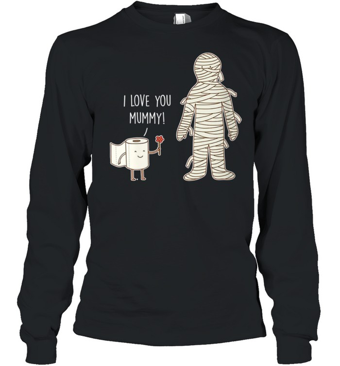 Womens I Love You Mummy Mothers Day shirt Long Sleeved T-shirt