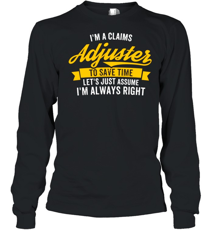 I'm A Claims Adjuster Insurance Worker shirt Long Sleeved T-shirt