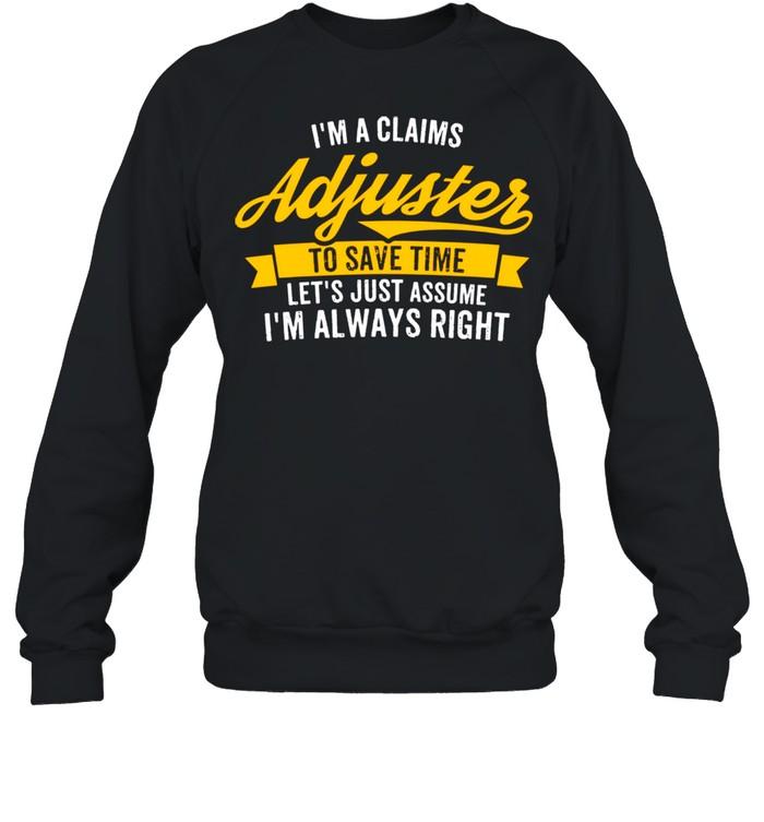 I'm A Claims Adjuster Insurance Worker shirt Unisex Sweatshirt