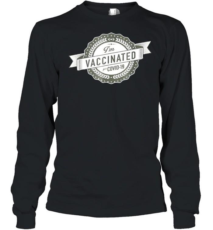 Im vaccinated shirt Long Sleeved T-shirt