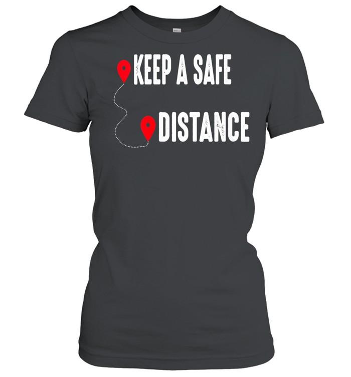 Keep a Safe Distance Social Distancing Awareness 2021  Classic Women's T-shirt