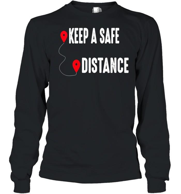 Keep a Safe Distance Social Distancing Awareness 2021  Long Sleeved T-shirt