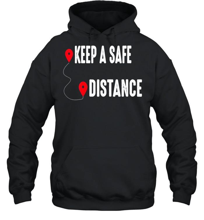 Keep a Safe Distance Social Distancing Awareness 2021  Unisex Hoodie