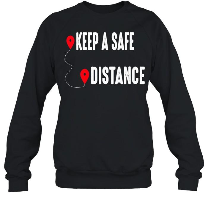 Keep a Safe Distance Social Distancing Awareness 2021  Unisex Sweatshirt