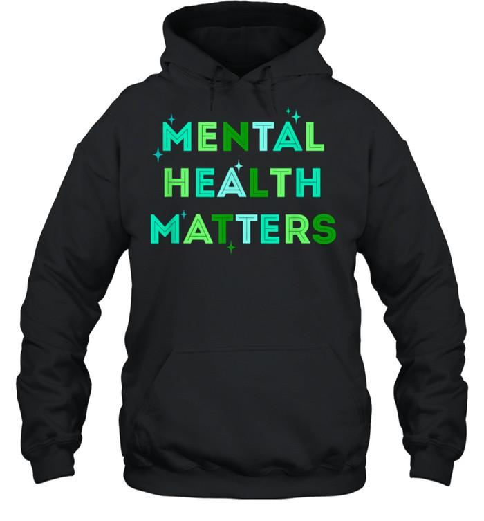 Mental Health Matterstal Health Awareness Month shirt Unisex Hoodie