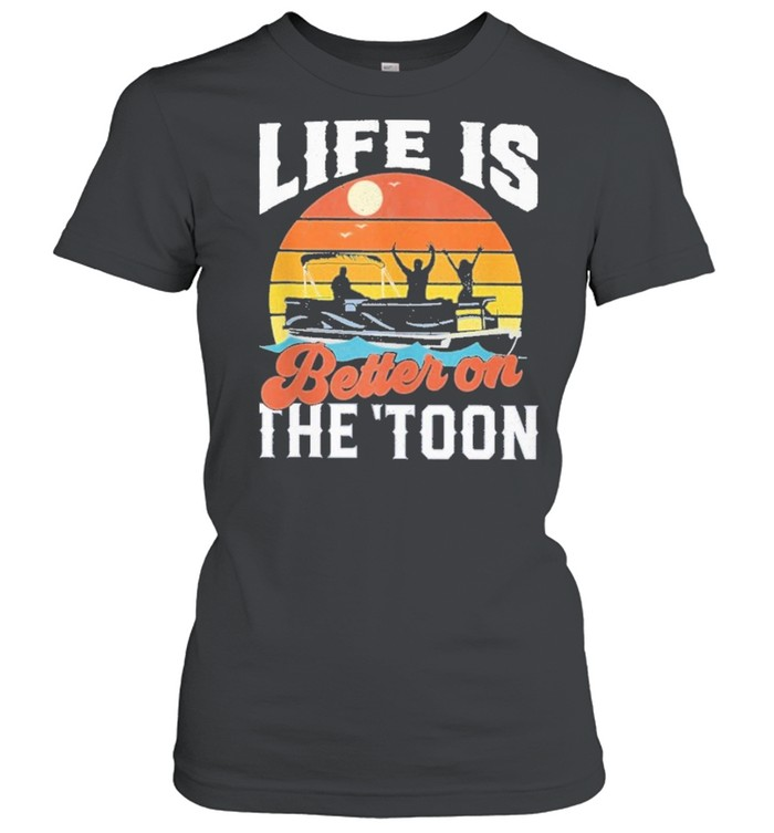 Toon pontoon boat boating life is better on the toon vintage shirt Classic Women's T-shirt