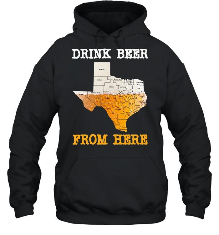 Drink Beer From Here Texas  Unisex Hoodie