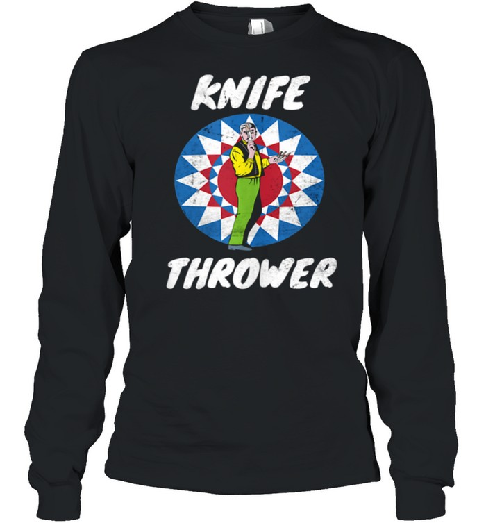 Funny Circus Knife Thrower Circus Staff Theme Party Carnival shirt Long Sleeved T-shirt