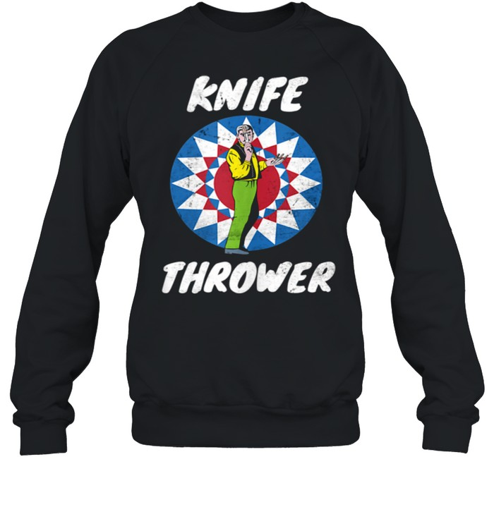 Funny Circus Knife Thrower Circus Staff Theme Party Carnival shirt Unisex Sweatshirt