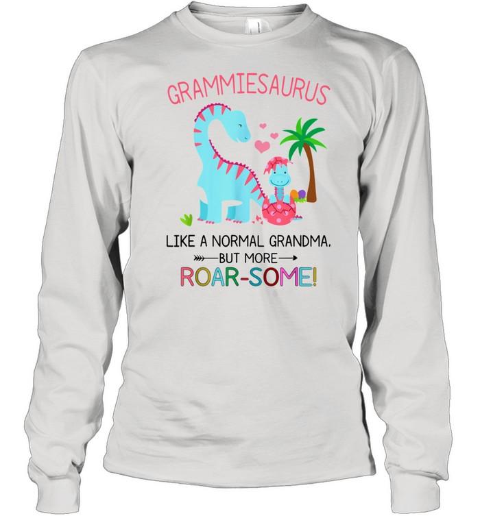 Grammiesaurus Like A Normal Grandma But More RoarSome shirt Long Sleeved T-shirt