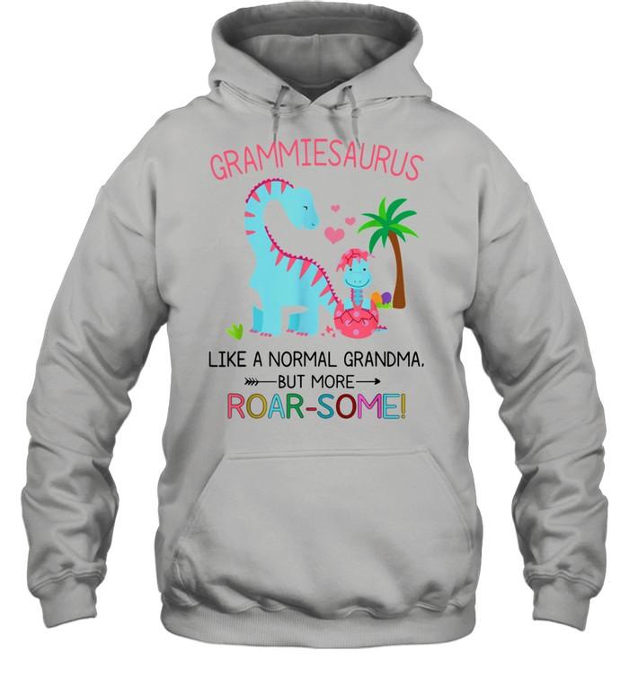 Grammiesaurus Like A Normal Grandma But More RoarSome shirt Unisex Hoodie