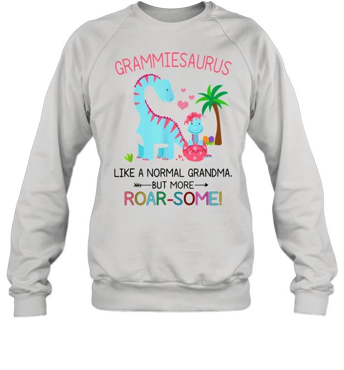 Grammiesaurus Like A Normal Grandma But More RoarSome shirt Unisex Sweatshirt