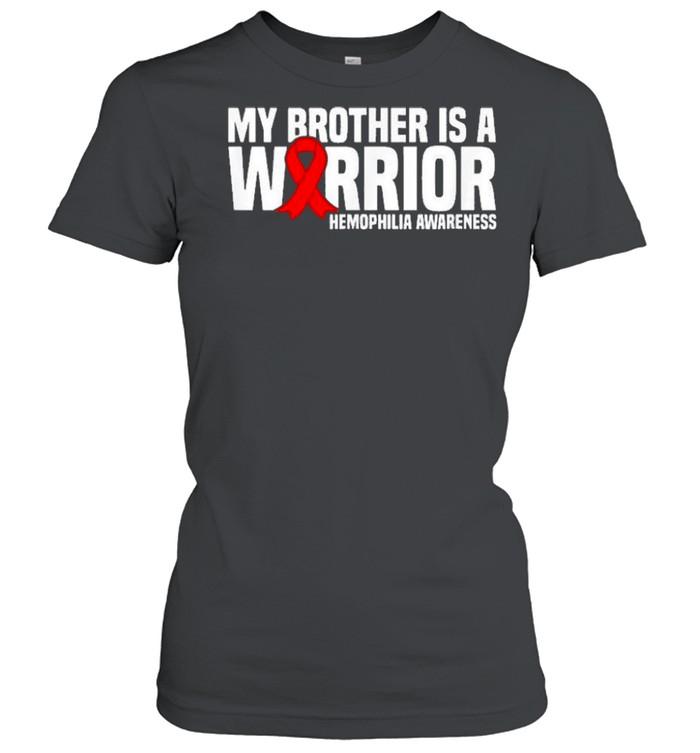 My Brother is a Warrior Hemophilia Awareness shirt Classic Women's T-shirt
