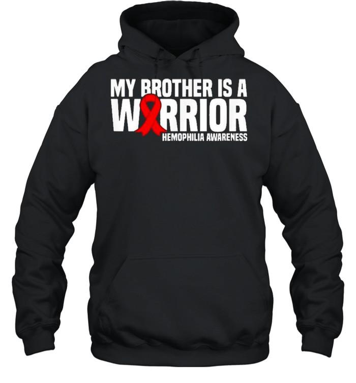 My Brother is a Warrior Hemophilia Awareness shirt Unisex Hoodie