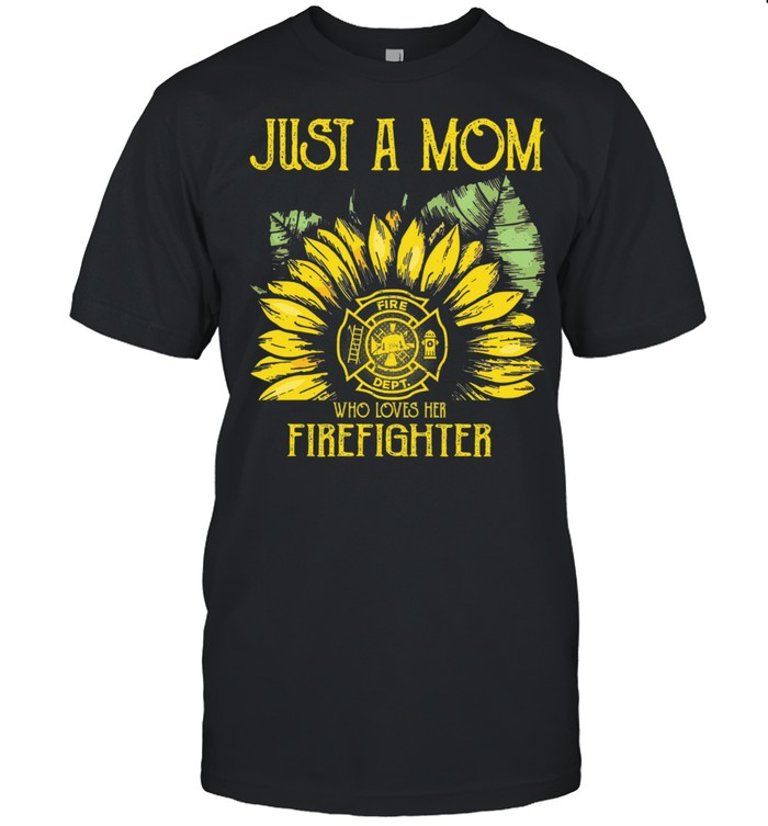 Sunflower just a mom fire dept who loves her firefighter shirt Classic Men's T-shirt