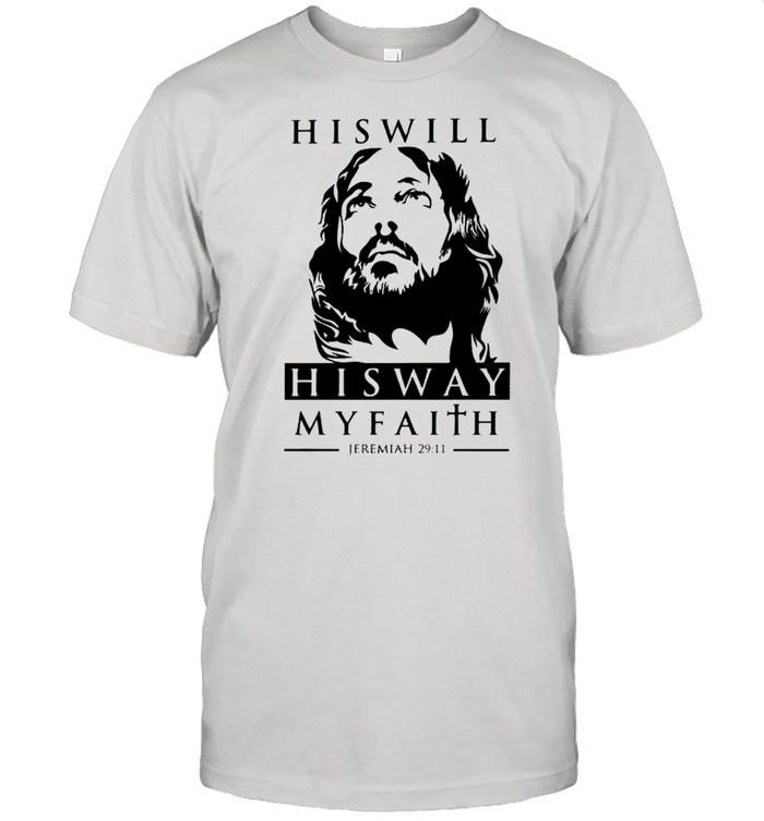 His will his way my faith Jeremiah 29 11 shirt Classic Men's T-shirt